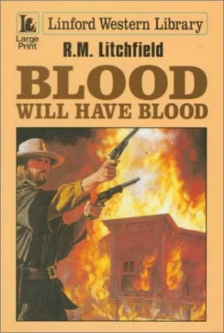 9780708978214: Blood Will Have Blood (LIN) (Linford Western Library)
