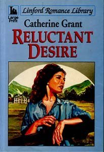 Reluctant Desire (LIN) (Linford Romance Library (Large Print)) (0708978304) by Catherine Grant