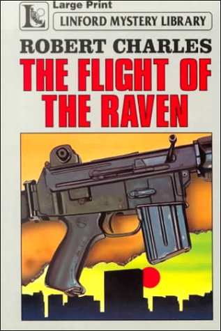 The Flight of the Raven (Linford Mystery): Robert Charles