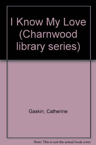 9780708980484: I Know My Love (Charnwood library series)