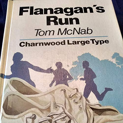 Flanagan's Run (CH) (Charnwood Library Series) (0708981429) by Tom Mcnab