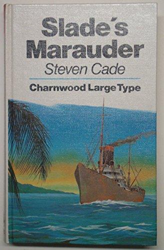 9780708981504: Slade's Marauder (Charnwood library series)