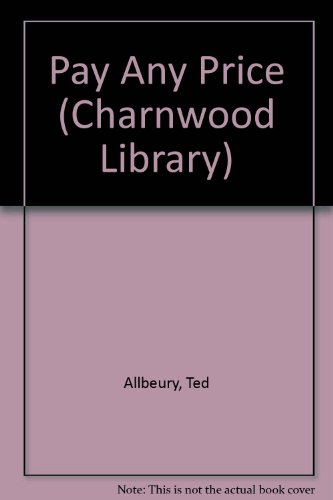 Pay Any Price (CH) (Charnwood Library): Allbeury, Ted
