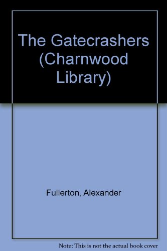 9780708982600: The Gatecrashers (CH) (Charnwood Library)