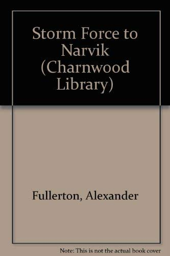 9780708982778: Storm Force To Narvik (CH) (Charnwood Library)