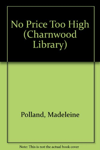 No Price Too High (Charnwood Library): Madeleine A. Polland