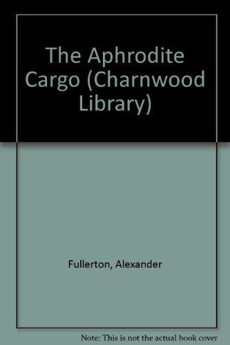 The Aphrodite Cargo: Fullerton, Alexander