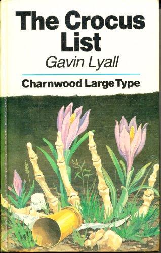 The Crocus List (Charnwood Library): Lyall, Gavin