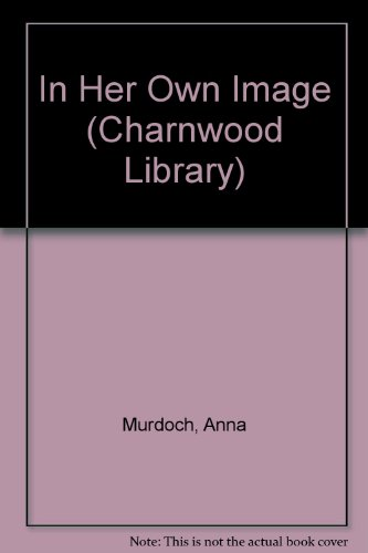 9780708983348: In Her Own Image (CH) (Charnwood Library)