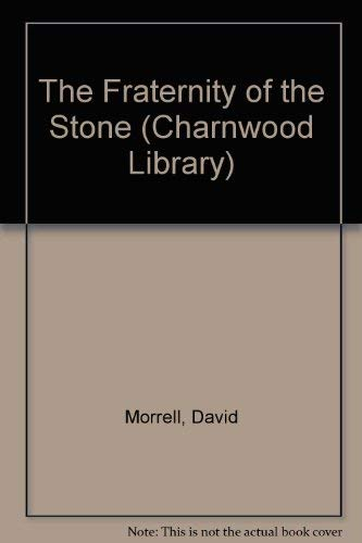Fraternity of the Stone (Charnwood Library): Morrell, David