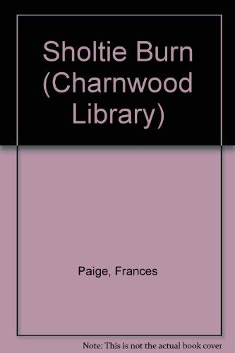 9780708983980: The Sholtie Burn (CH) (Charnwood Library)