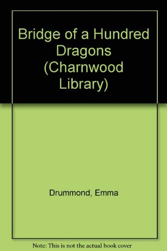 9780708984208: Bridge Of A Hundred Dragons (CH) (Charnwood Library)