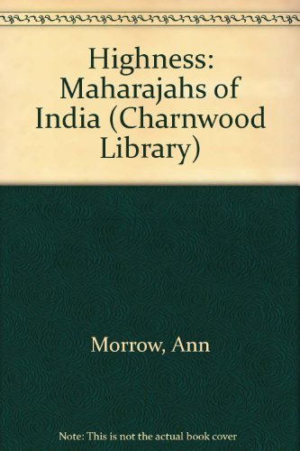 Highness Maharajahs Of India (CH) (Charnwood Library) (9780708984413) by Ann Morrow