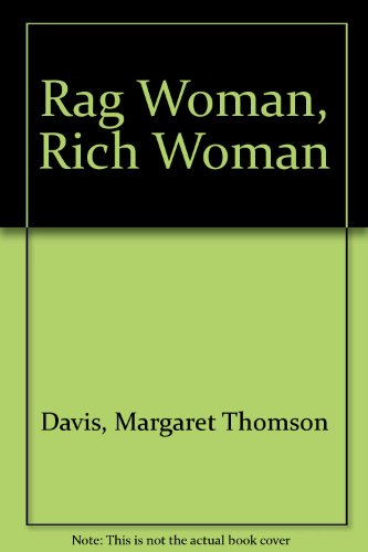 9780708984680: Rag Woman, Rich Woman