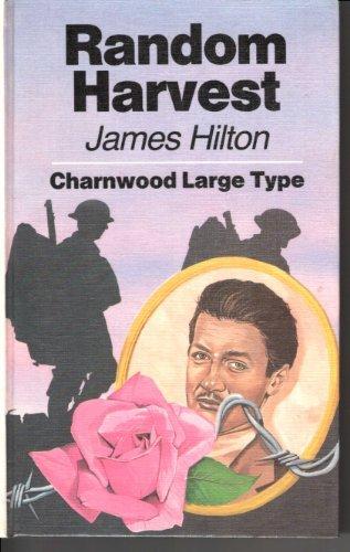 Random Harvest (CH) (Charnwood Library): Hilton, James