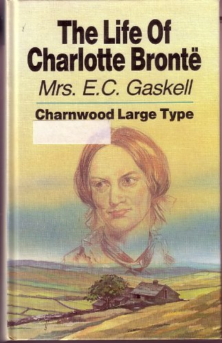 9780708985052: The Life Of Charlotte Bronte (CH) (Charnwood Library)