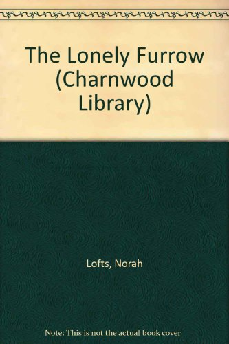 9780708985137: The Lonely Furrow (CH) (Charnwood Library)