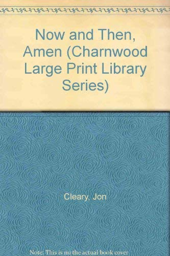 9780708985281: Now and Then, Amen (Charnwood Large Print Library Series)
