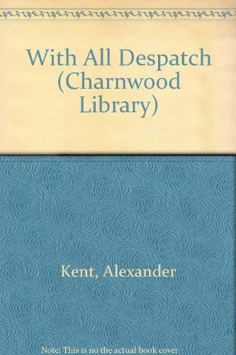 9780708985304: With All Despatch (CH) (Charnwood Large Print Library Series)