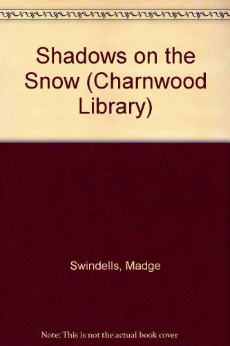 9780708985441: Shadows on the Snow (Charnwood Library)