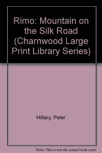 Rimo: Mountain On The Silk Road (CH) (Charnwood Large Print Library Series): Peter Hillary