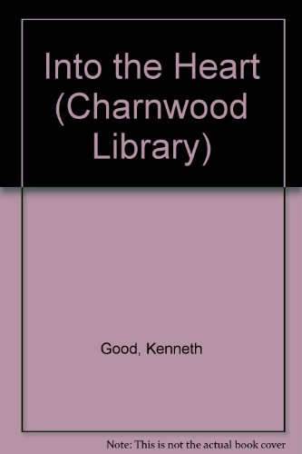 Into the Heart: One Man's Pursuit of Love and Knowledge Among the Yanomama (Charnwood Library) (0708986501) by Good, Kenneth