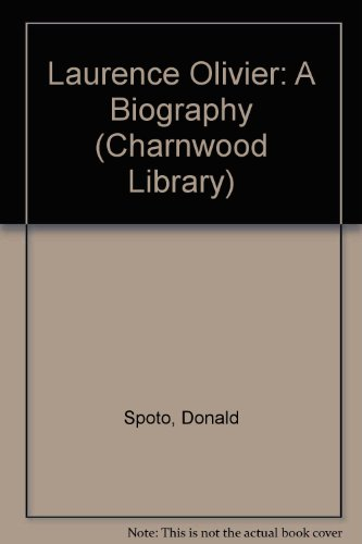 Laurence Olivier: A Biography (Charnwood Large Print Library Series): Donald Spoto