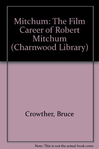 9780708987063: Mitchum: The Film Career of Robert Mitchum (Charnwood Library)