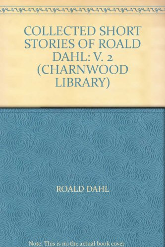 9780708987476: Collected Short Stories of Roald Dahl: v. 2 (Charnwood Library)