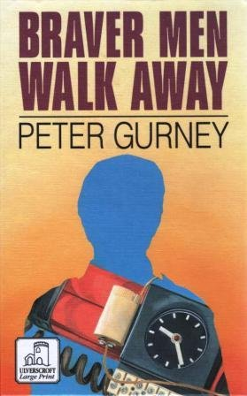 9780708987629: Braver Men Walk Away (U) (Ulverscroft General Series)