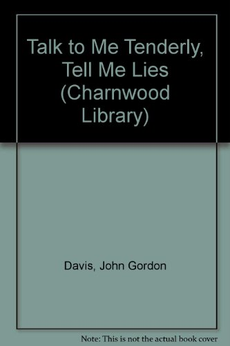 9780708987797: Talk to Me Tenderly, Tell Me Lies (Charnwood Library)
