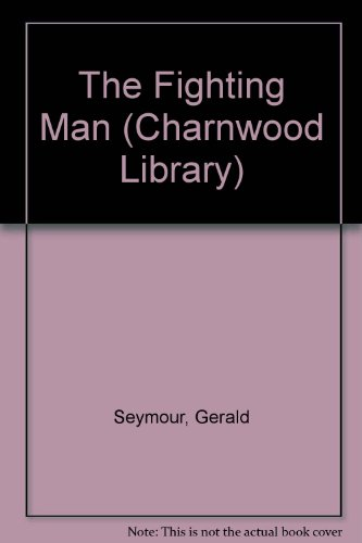 9780708988305: The Fighting Man (Charnwood Library)
