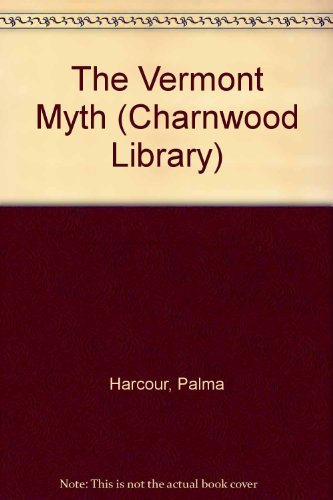 9780708988855: The Vermont Myth (CH) (Charnwood Library)