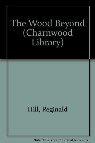 9780708989432: The Wood Beyond (Charnwood Library)