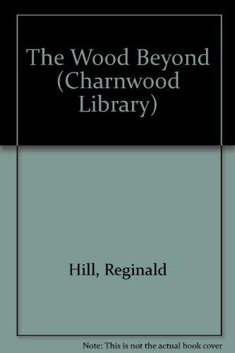 9780708989432: The Wood Beyond (Dalziel & Pascoe, #15)