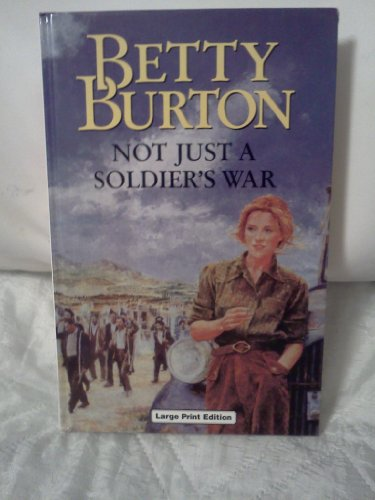 9780708989531: Not Just a Soldier's War (Charnwood Library)