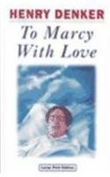 9780708989739: To Marcy With Love (CH) (Charnwood Library)