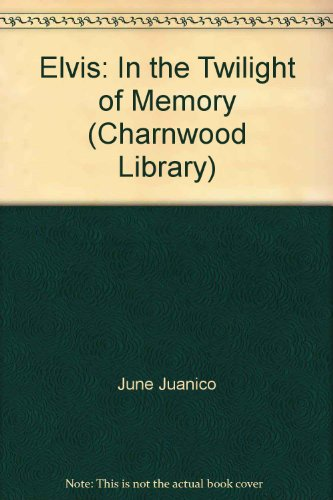 9780708989791: Elvis: In the Twilight of Memory (Charnwood Library)