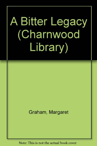 9780708989920: A Bitter Legacy (Charnwood Library)