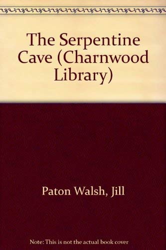 The Serpentine Cave (CH) (Charnwood Library): Paton Walsh, Jill