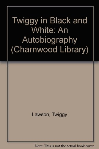 9780708990292: Twiggy in Black and White: An Autobiography (Charnwood Library)