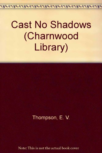 9780708990322: Cast No Shadows (Charnwood Library)