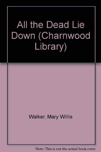 9780708990742: All the Dead Lie Down (Charnwood Library)