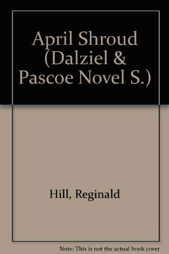 An April Shroud (Dalziel & Pascoe Novel ) Charnwood Library Series Large Print