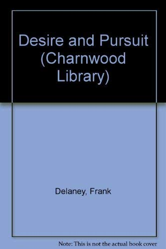 9780708990889: Desire and Pursuit (Charnwood Library)