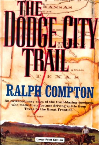 Dodge City Trail,the (book 8) (CH) (Trail Drive): Compton, Ralph
