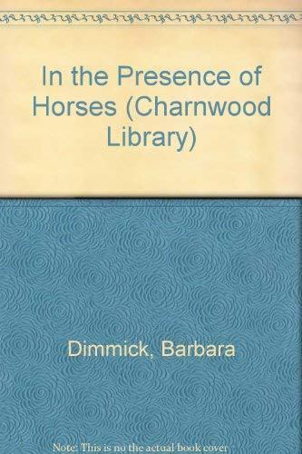 9780708991145: In the Presence of Horses (Charnwood Library)