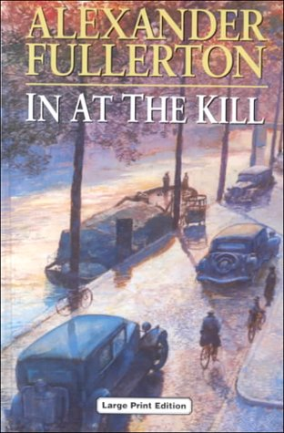 9780708991626: In At The Kill (CH) (Charnwood Large Print Library Series)