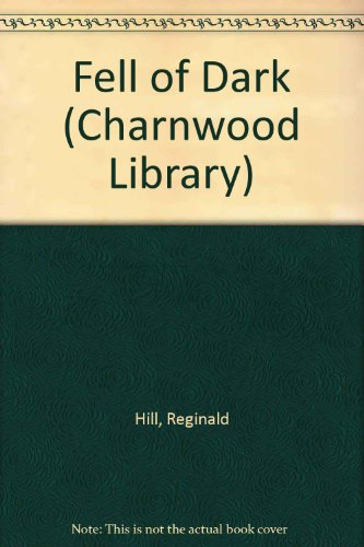 9780708991725: Fell of Dark (Charnwood Library)