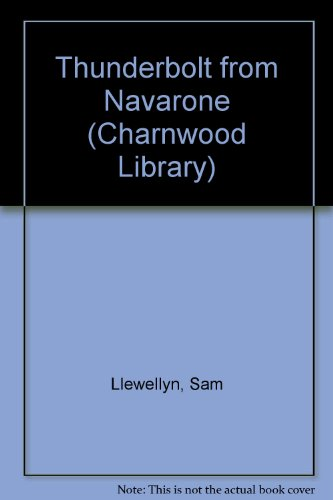 9780708991794: Thunderbolt from Navarone (Charnwood Library)